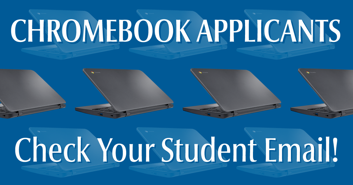 Chromebook Applicants: Check Your Student Email!