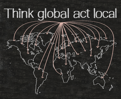 """Visualization of """"Think Global, Act Local"""": Top of image says """"Think Global Act Local"""" and shows map of world with arrows pointing to specific locations all over the map. Arrows connect at the top of the map image to show that local efforts translate into global impacts."""