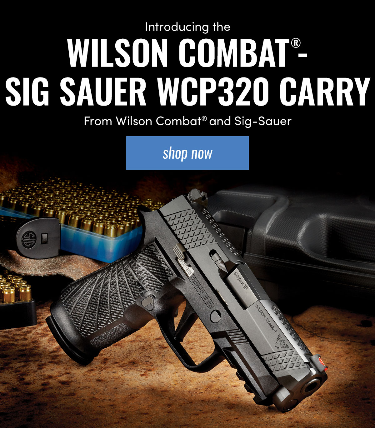 Wilson Combat ®- WCP320 carry, From Wilson Combat® and Sig-Sauer