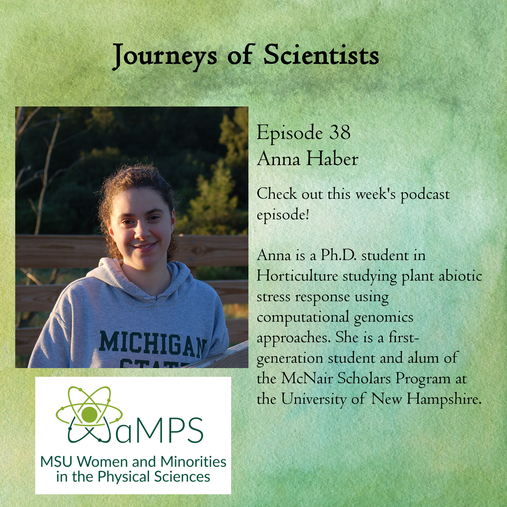 Anna is a Ph.D. student in Horticulture studying plant abiotic stress response using computational genomics approaches. She is a first-generation student and alum of the McNair Scholars Program at the University of New Hampshire.