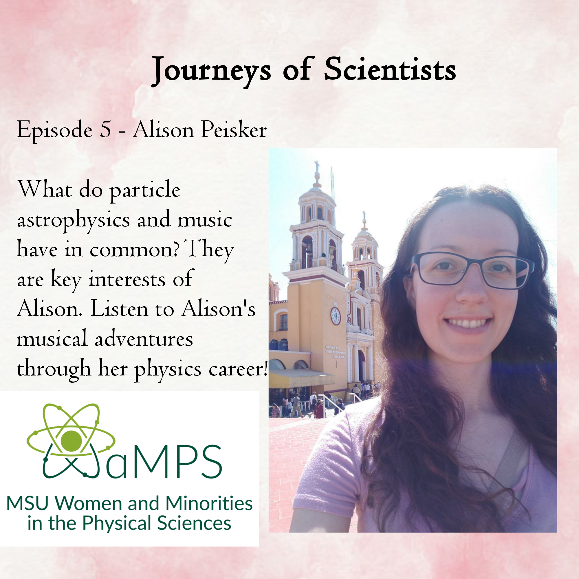 Alison Peisker is a 5th year grad student studying particle astrophysics. She works on a gamma ray observatory, taking data from a neutrino observatory and looking for coincidences in gamma rays from already detected neutrinos. We'll learn about Alison's interests which include music and knitting. Alison will also talk about her experiences adapting and growing through grad school, and how that has influenced some of her career goals.