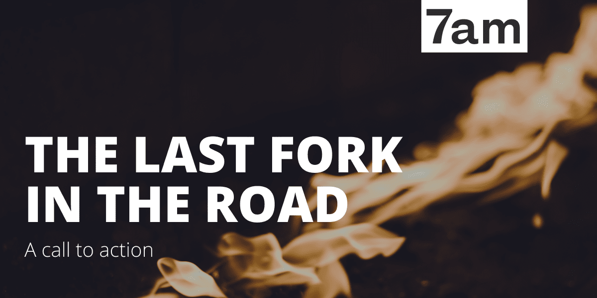 The last fork in the road