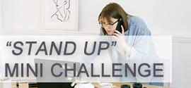 STAND UP MINI CHALLENGE