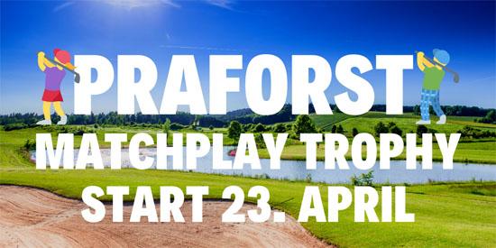 Praforst Matchplay Trophy 2021