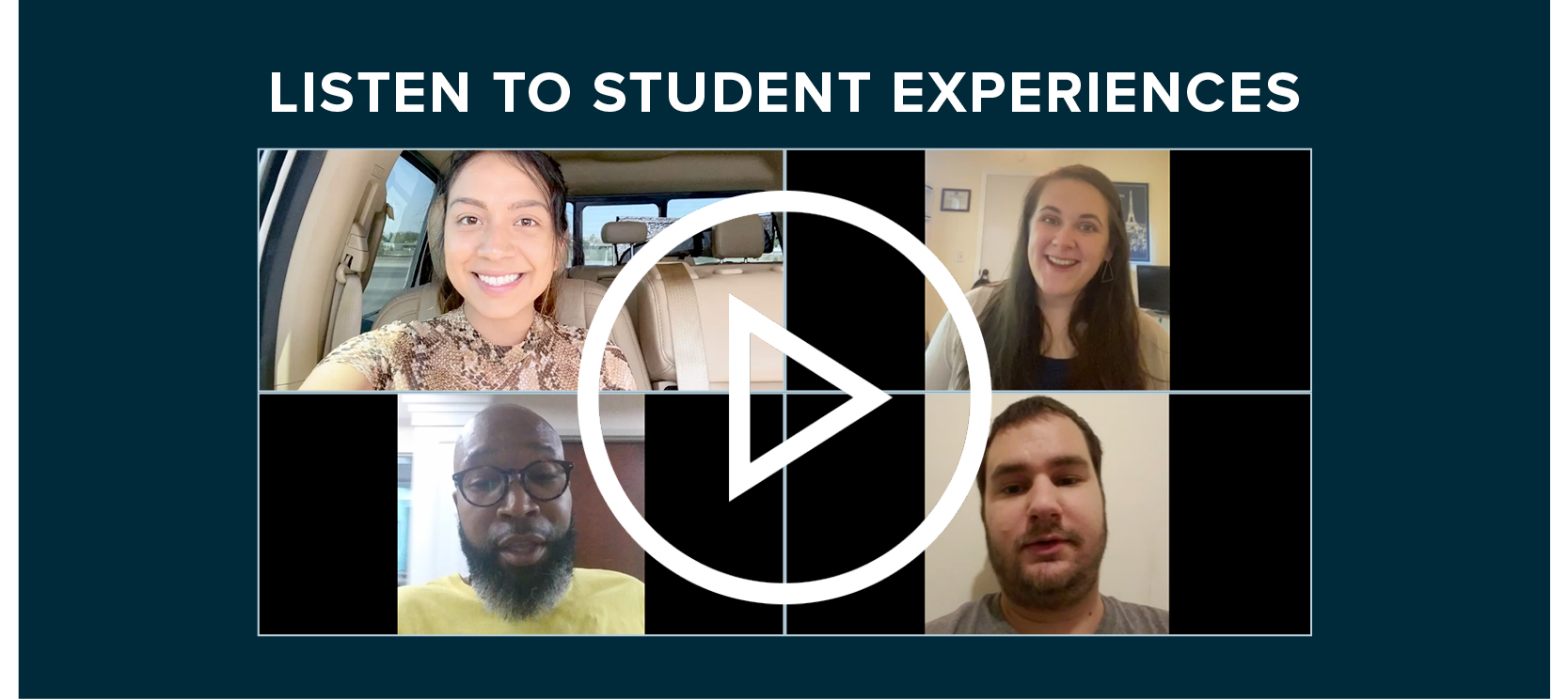 LISTEN TO STUDENT EXPERIENCES