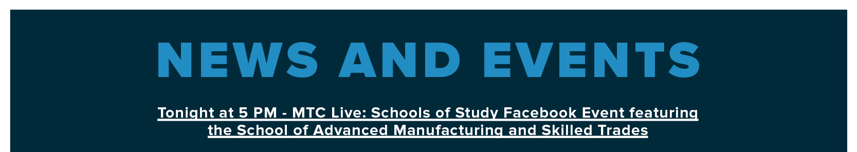 NEWS AND EVENTS: Tonight at 5 PM – MTC Live: Schools of Study Facebook Event featuring the School of Advanced Manufacturing and Skilled Trades