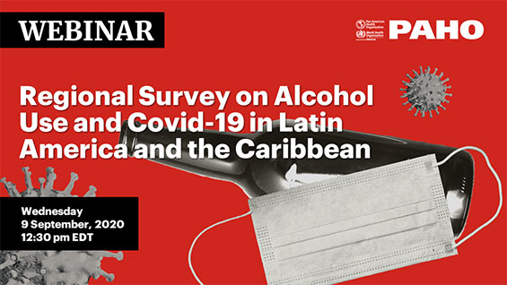 PAHO: Regional Survey on Alcohol Use and COVID-19 in Latin America and the Caribbean