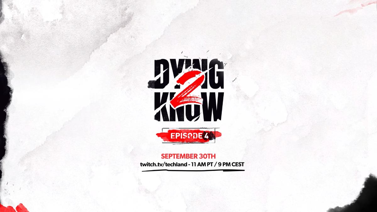 Dying Light 2 Stay Human: se anuncia el cuarto episodio de su webserie Dying 2 Know