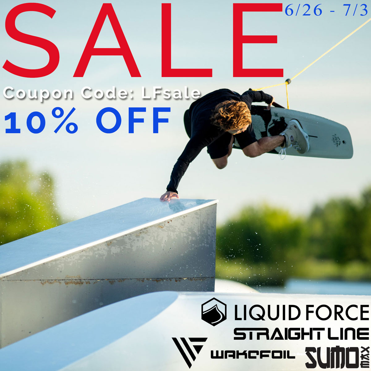 Sale on Liquid Force, Straight Line, SUMO, and The WAKEFOIL