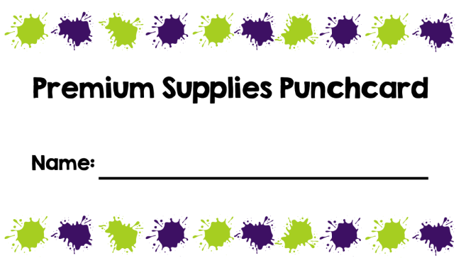 "Example of the premium supplies punchcard - row of 10 paint splats on top and bottom with words ""Premium Supplies Punchcard"" written across the center and space for purchaser's name beneath."