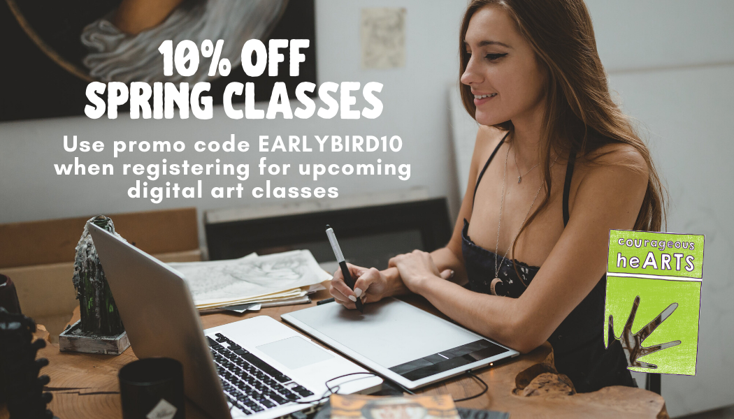 Picture of woman making art with a digital tablet. Words read: 10% off Spring Classes. Use promo code EARLYBIRD10 when registering for upcoming digital art classes.