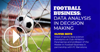 Football Business: Data analysis in decision making. Speaker: Oliver Seitz, head of sports data science & analytics at Club Athletico Paranaense and professor of the Master in Football Business in partnership with FC Barcelona.