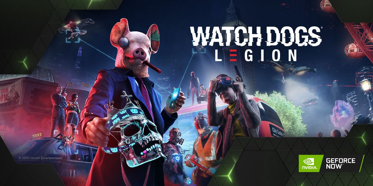 Watch Dogs Legion ya está en GeForce NOW