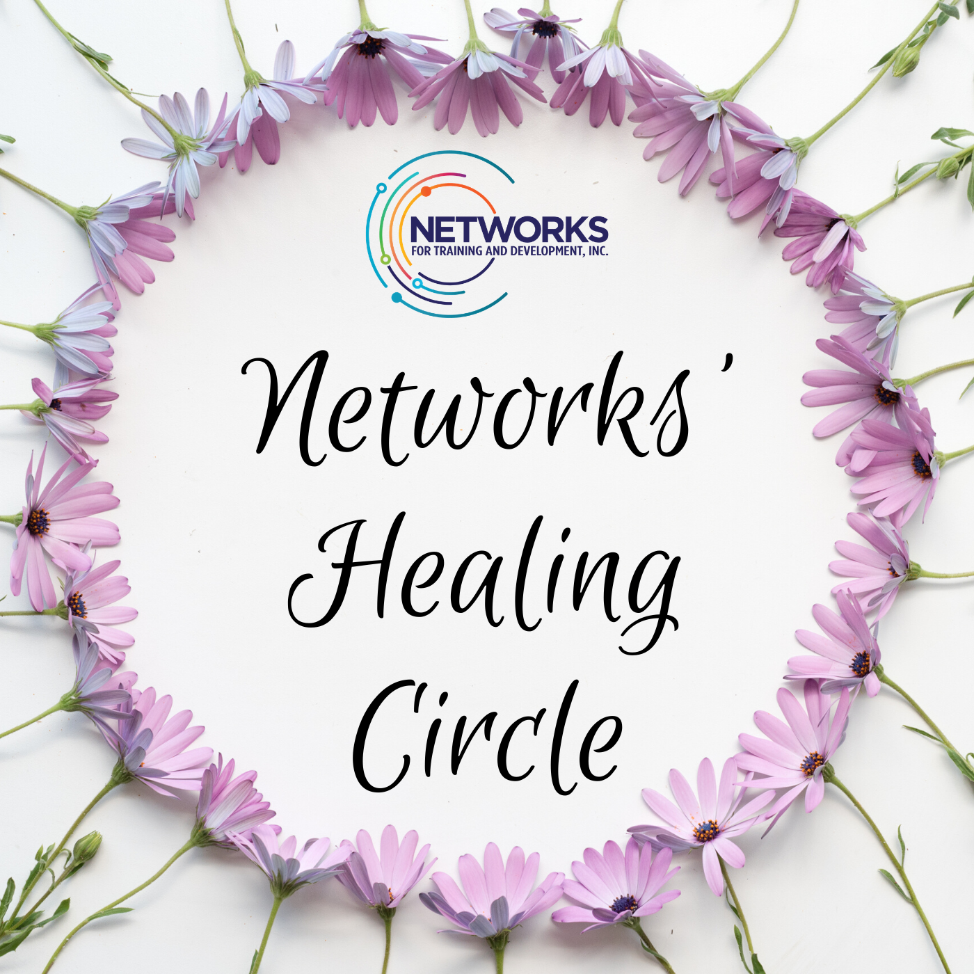 TEXT:  Networks' Healing Circle [IMAGE: Networks logo and a circle of flowers]
