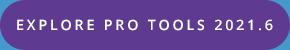 Explore Pro Tools 2021.6
