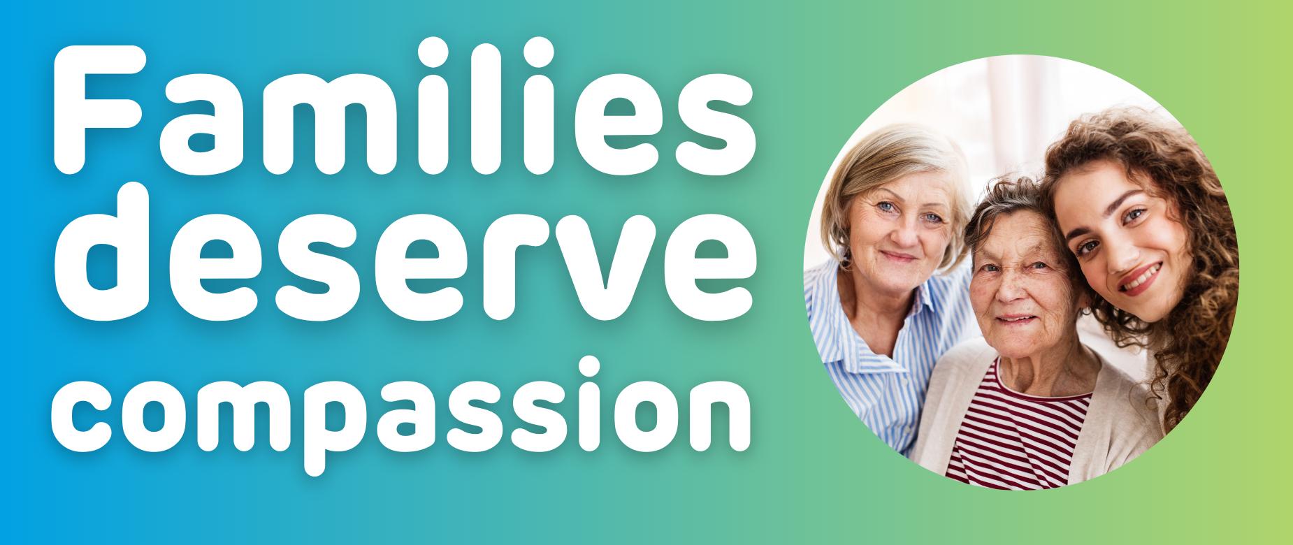 Families deserve compassion