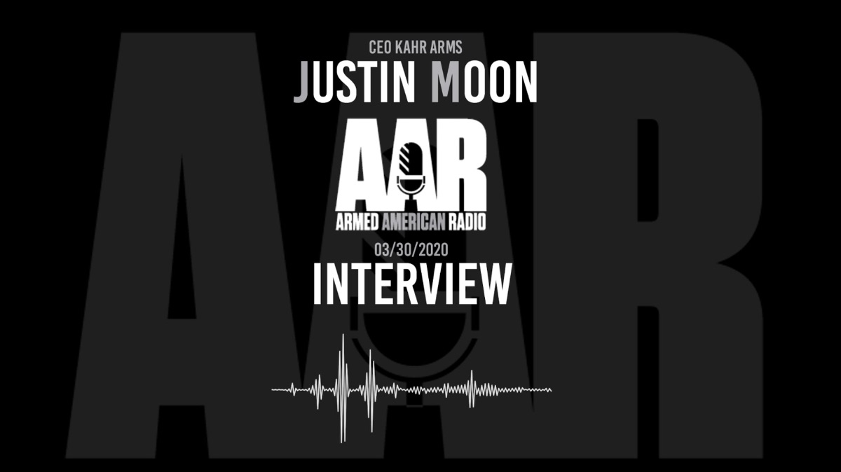 CEO Kahr Firearms Group Justin Moon Interview - Armed American Radio