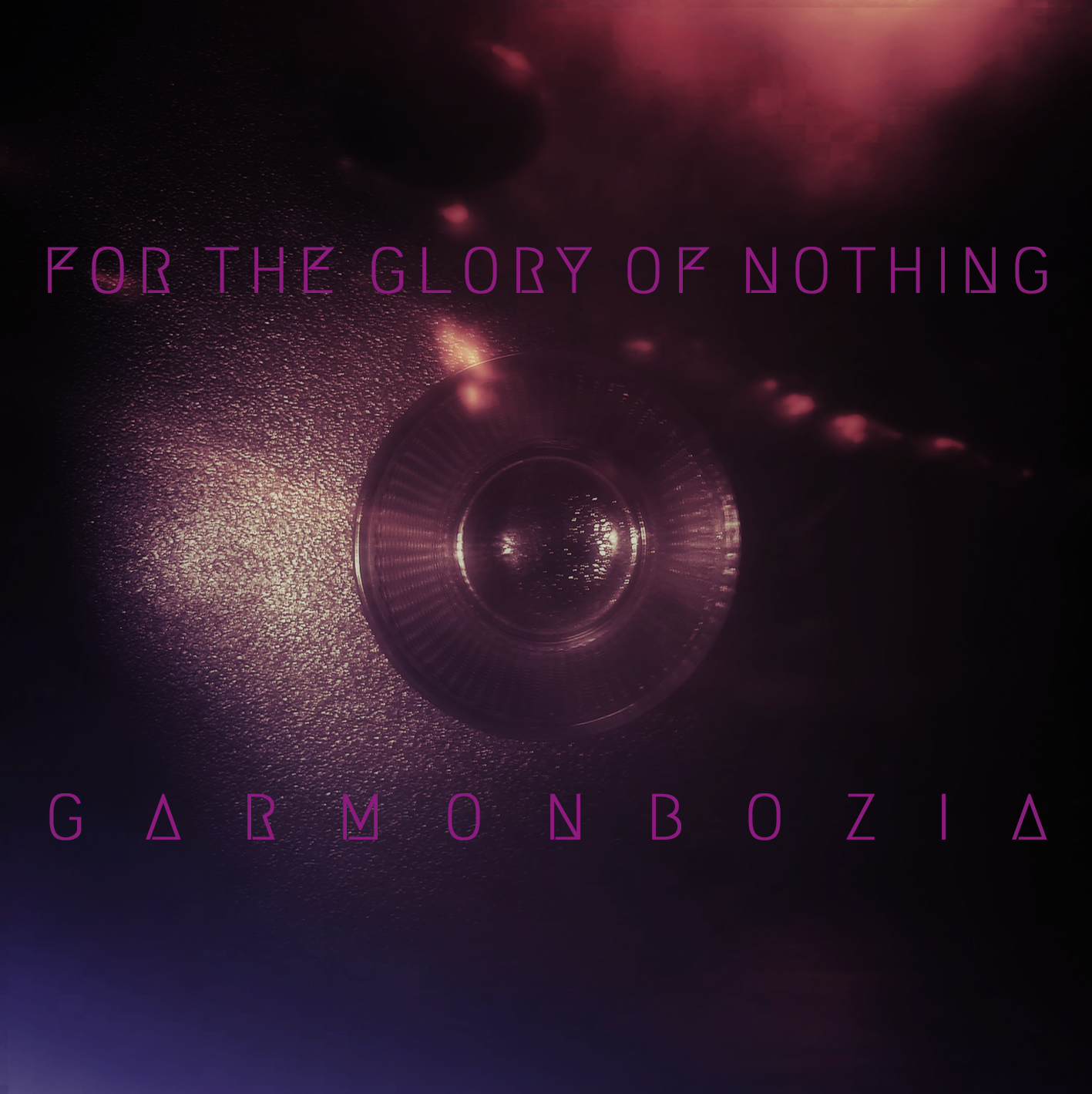 For The Glory Of Nothing – Garmonbozia