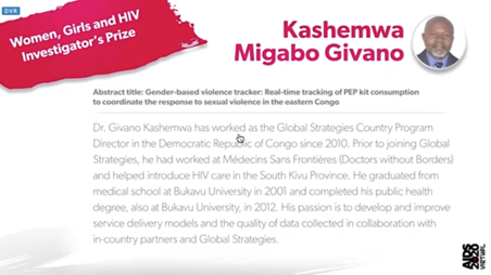 Women, Girls and HIV Investigator's Prize: Kashemwa Migabo Givano, including illegible text from his abstract