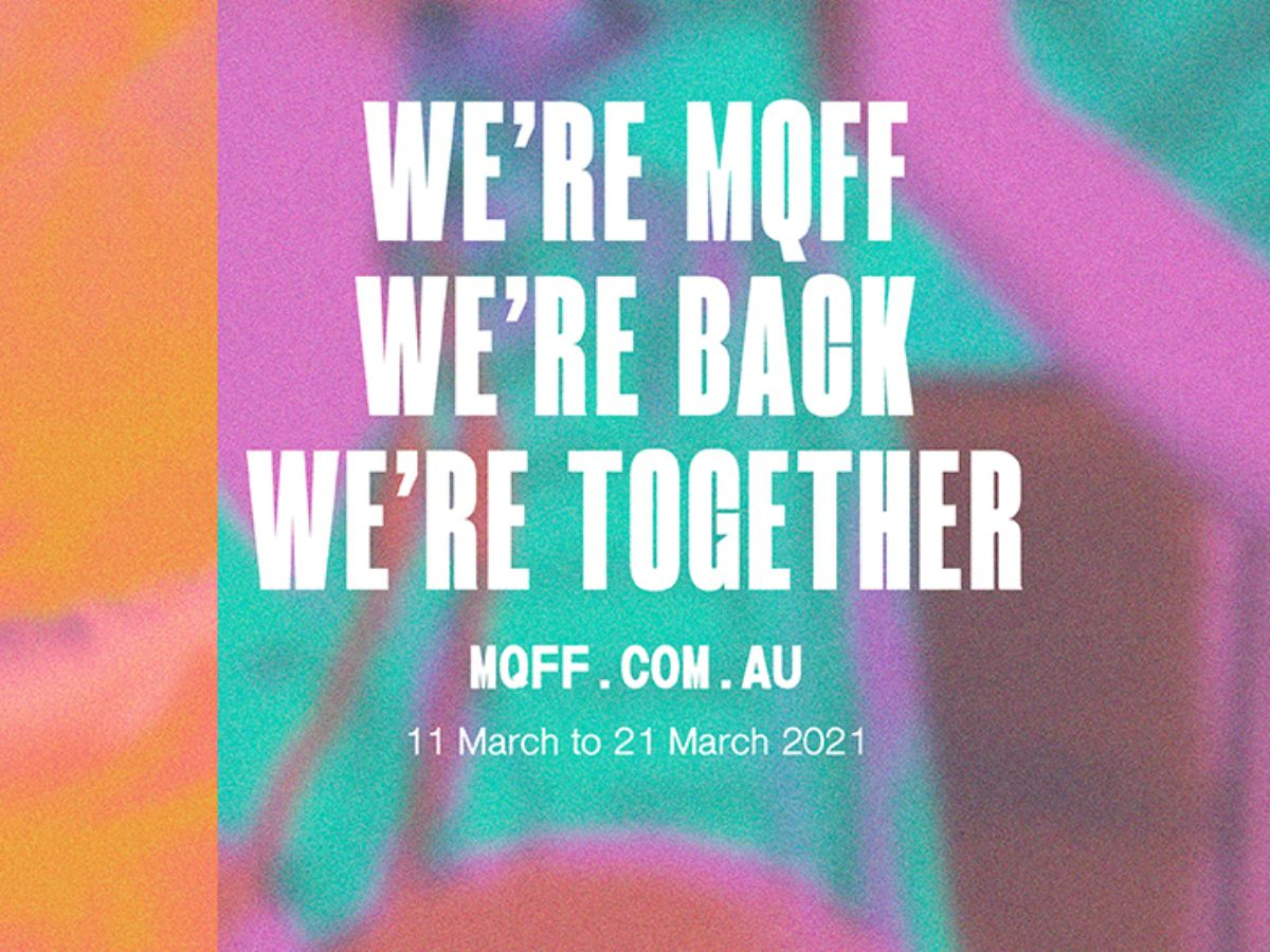 Graphic image sayinf 'we're MQFF, We're back, We're Together