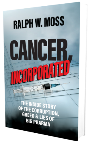 Cancer Incorporated by Ralph W. Moss