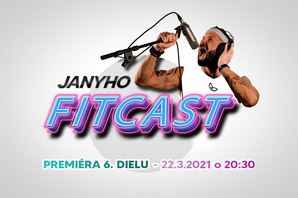 FITCAST #6 - PREMIÉRA 22.3.2021 o 20:30