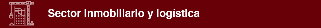Sector inmobiliario y logística
