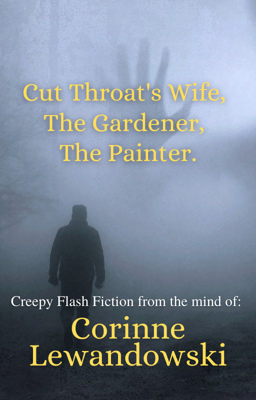 A Trio of Creepy Flash Fiction by Corinne Lewandowski