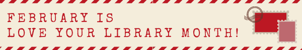 February is Love You Library month.