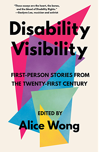 """Cover art for book """"Disability Visibility: First-Person Stories from the 21st Century"""" edited by Alice Wong. Text is displayed over an abstract artwork of multicolored triangles."""