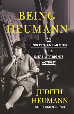 "Cover of ""Being Heumann: An Unrepentant Memoir of a Disability Rights Activist"" by Judith Heumann"