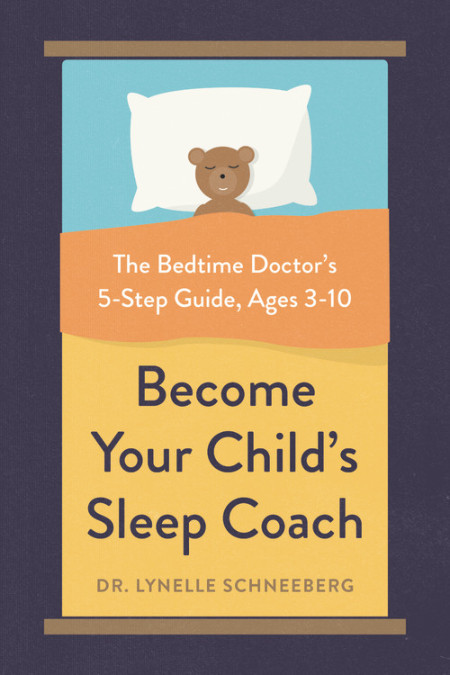 Become Your Child's Sleep Coach by Lynelle Schneeberg