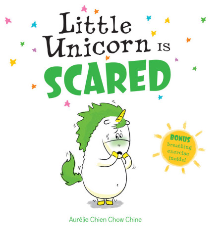 Little Unicorn Is Scared by Aurélie Chien Chow Chine
