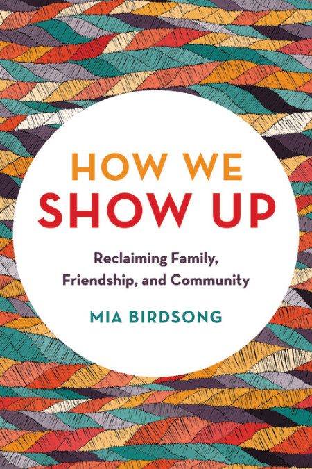 How We Show Up by Mia Birdsong