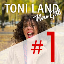Toni Land - New Girl is #1 on Charts