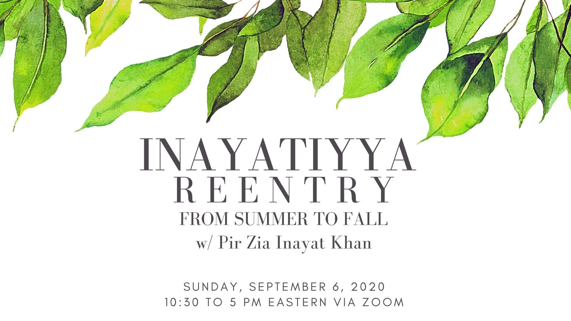 Inayatiyya Reentry: From Summer to Fall w/ Pir Zia Inayat Khan