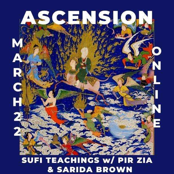 Ascension - Sufi Teachings w/Pir Zia & Sarida Brown - March 22 Online