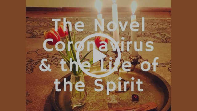 The Novel Coronavirus & the Life of the Spirit