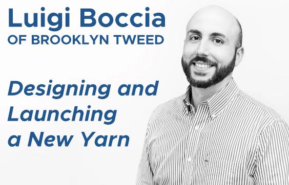 Luigi Boccia of Brooklyn Tweed   |   Designing and Launching a NewYarn