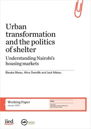 Urban transformation and the politics of shelter: Understanding Nairobi's housing markets