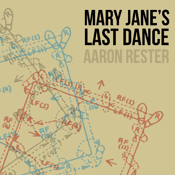 Mary Jane's Last Dance by Aaron Rester