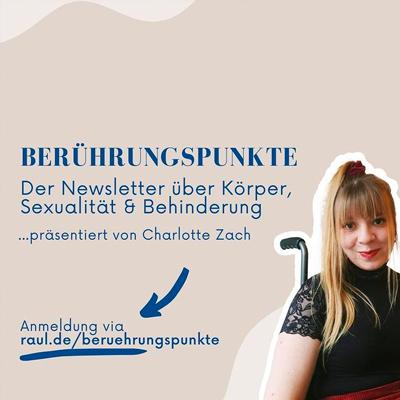 Berührungspunkte. Der Newsletter über Körper, Sexualität & Behinderung
