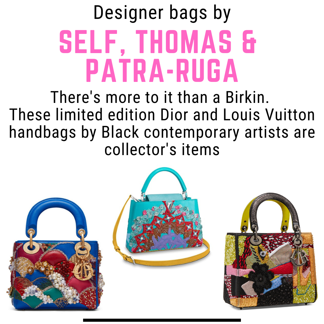 Designer bags by Tschabalala Self, Mickalene Thomas and Athi-Patra Ruga. Theres more to it than Birkins. These limited edition Dior and Louis Vuitton handbag