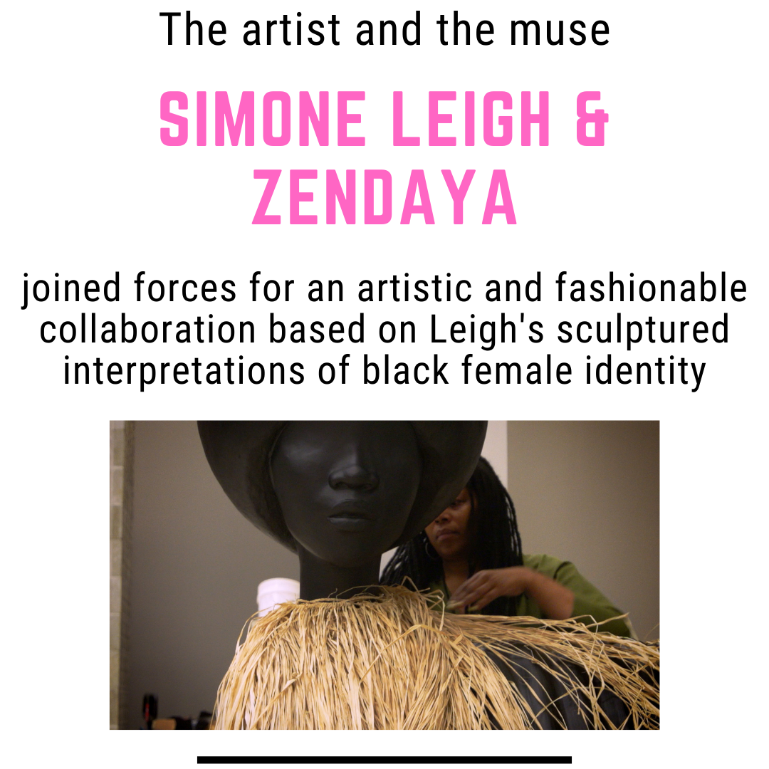 the artist and the muse Simone Leigh and Zendaya joined forces for an artistic and fashionable collaboration based on Leigh's sculptured interpretations of black female identity